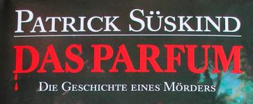 Das Parfum - Ein Roman von Patrick Süskind